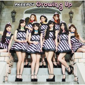 アルバム - Growing Up / PASSPO☆
