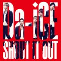 Da-iCEの曲/シングル - SHOUT IT OUT -English ver.-