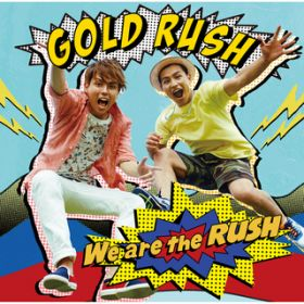 Goin' on / GOLD RUSH