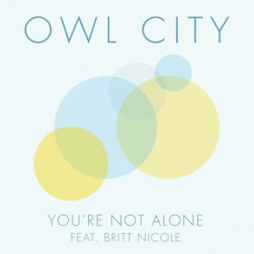 You're Not Alone / Owl City