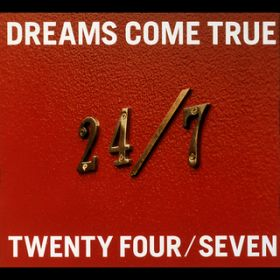 アルバム - 24/7 -TWENTY FOUR/SEVEN- / DREAMS COME TRUE