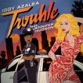 Iggy Azaleaの曲/シングル - Trouble (Nicky Night Time Remix)