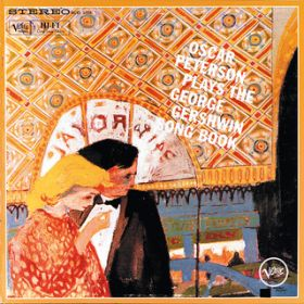 アルバム - Oscar Peterson Plays The George Gershwin Song Book / Oscar Peterson