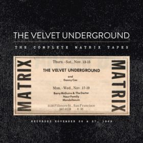 アルバム - The Complete Matrix Tapes / The Velvet Underground