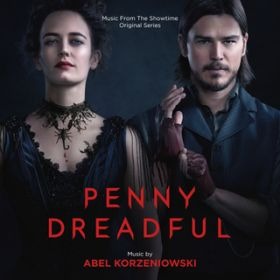 Penny Dreadful (Music From The Showtime Original Series) / Abel Korzeniowski