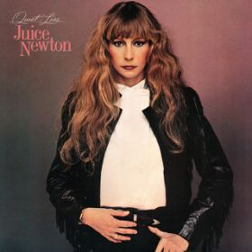 Quiet Lies / Juice Newton