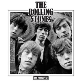 The Rolling Stones In Mono (Remastered 2016) / ザ・ローリング・ストーンズ