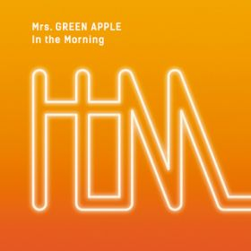 In the Morning / Mrs. GREEN APPLE