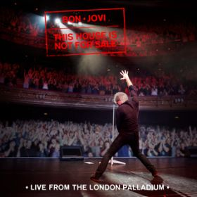 This House Is Not For Sale (Live From The London Palladium) / ボン・ジョヴィ