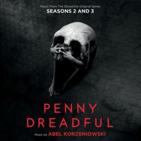 Penny Dreadful: Seasons 2 & 3 (Music From The Showtime Original Series) / Abel Korzeniowski