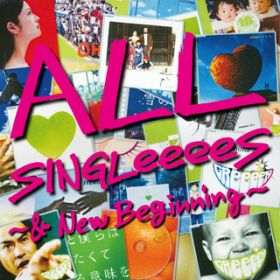ALL SINGLeeeeS 〜& New Beginning〜 / GReeeeN