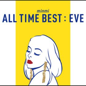 アルバム - ALL TIME BEST : EVE / MINMI