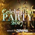 Celebration Party 2017 mixed by DJ NANA DJ NANA