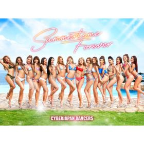 Summertime Forever (Mitomi Tokoto Remix) / CYBERJAPAN DANCERS
