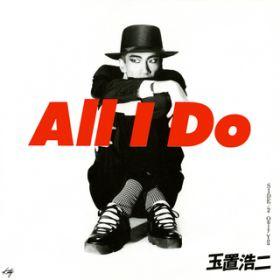 ALL I DO / 玉置浩二 アルバムの...
