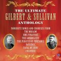 The Ultimate Gilbert & Sullivan Anthology