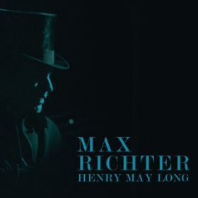 Henry May Long (Original Motion Picture Soundtrack) / マックス・リヒター