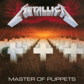 Master Of Puppets (Late June 1985 Demo) / メタリカ
