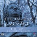 The Classic 100: Mozart - Top Ten and Other Highlights