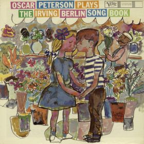 Oscar Peterson Plays The Irving Berlin Song Book / オスカー・ピーターソン