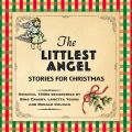 The Littlest Angel - Stories For Christmas