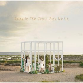 アルバム - Relax In The City / Pick Me Up / Perfume