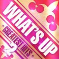 「WHAT'S UP GREATEST HITS 2」ヴァリアス・アーティスト