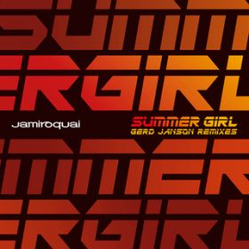 Summer Girl (Gerd Janson Remix) / ジャミロクワイ