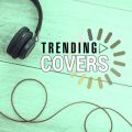 Trending Covers