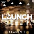 THE LAUNCH Season 1 EP