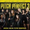 Pitch Perfect 3 (Original Motion Picture Soundtrack - Special Edition)