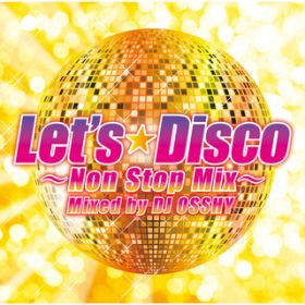 Let's Disco / DJ OSSHY