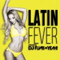 「ラテン・フィーバー mixed by DJ FUMI★YEAH!」DJ FUMI★YEAH!
