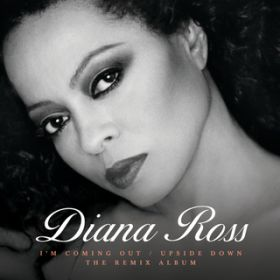 アルバム - I'm Coming Out / Upside Down (The Remix Album) / Diana Ross