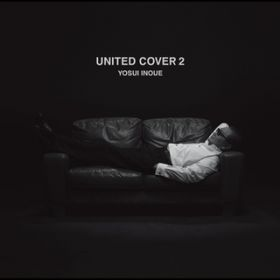 UNITED COVER 2 / 井上陽水