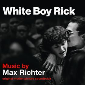アルバム - White Boy Rick (Original Motion Picture Soundtrack) / マックス・リヒター