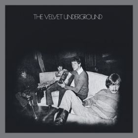 The Velvet Underground (45th Anniversary / Deluxe Edition) / ヴェルヴェット・アンダーグラウンド