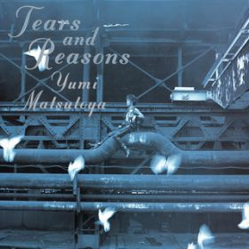 TEARS AND REASONS / 松任谷由実