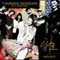 7 SAMURAI SESSIONS -We're KAVKI BOIZ-