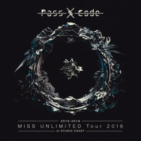 アルバム - PassCode MISS UNLIMITED Tour 2016 at STUDIO COAST / PassCode