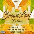 Brown Leaf Riddim