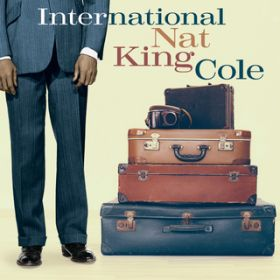 International Nat King Cole / ナット・キング・コール