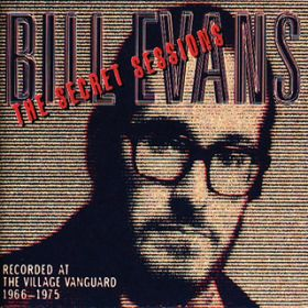 The Secret Sessions: Recorded At The Village Vanguard (1966-1975) / ビル・エヴァンス