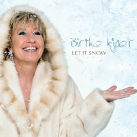 Let It Snow / Birthe Kj r