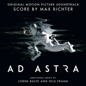 Ad Astra (Original Motion Picture Soundtrack) / マックス・リヒター/ロアン・バルフェ/ニルス・フラーム