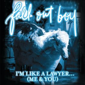 I'm Like A Lawyer With The Way I'm Always Trying To Get You Off (Me & You) Bundle 2 (UK Version) / フォール・アウト・ボーイ