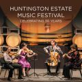 Huntington Estate Music Festival: Celebrating 30 Years (Live)