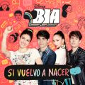 BIA - Si vuelvo a nacer (Music from the TV Series)