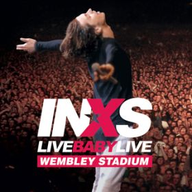 キック (Live At Wembley Stadium / 1991) / INXS