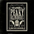 Peaky Blinders (Original Music From The TV Series)